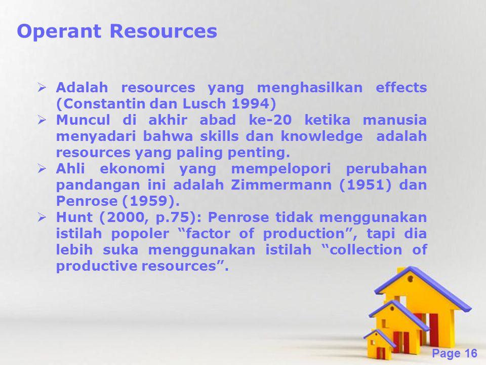 Operant Resources Adalah resources yang menghasilkan effects (Constantin dan Lusch 1994)