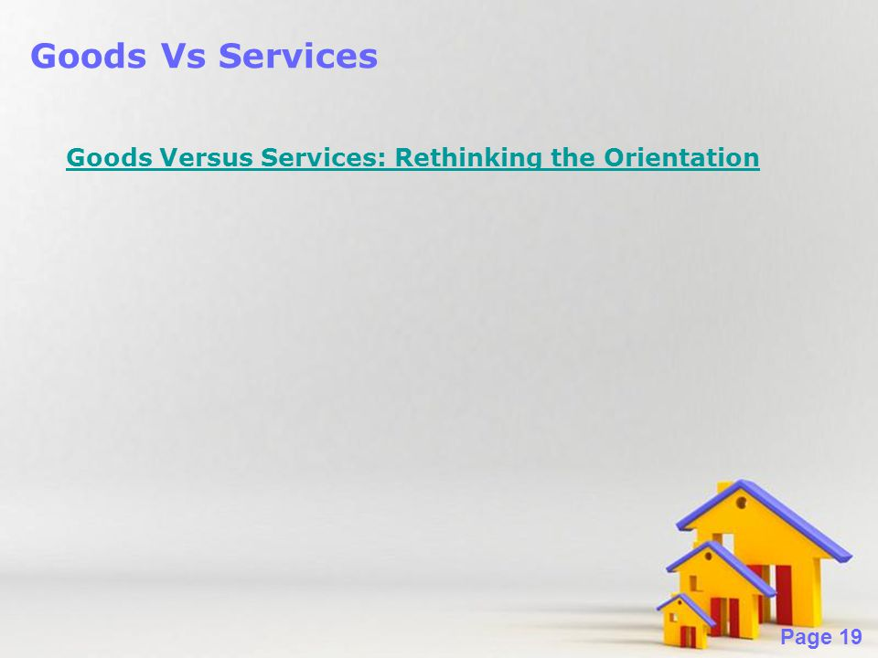 Goods Vs Services Goods Versus Services: Rethinking the Orientation