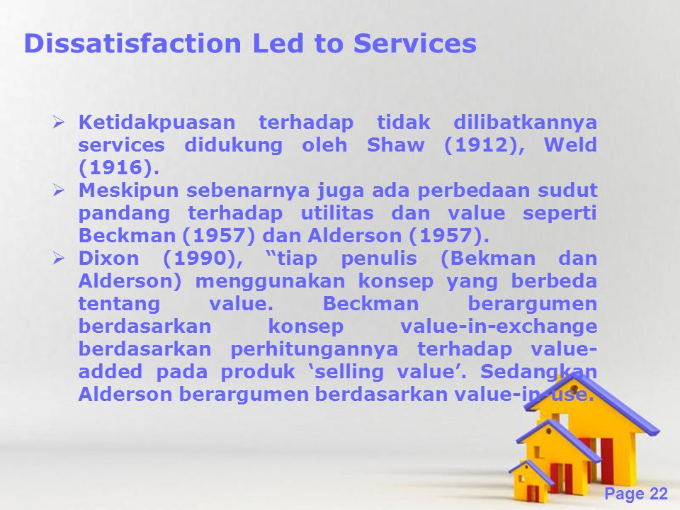 Dissatisfaction Led to Services