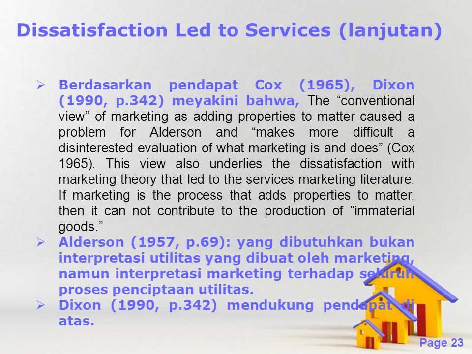 Dissatisfaction Led to Services (lanjutan)