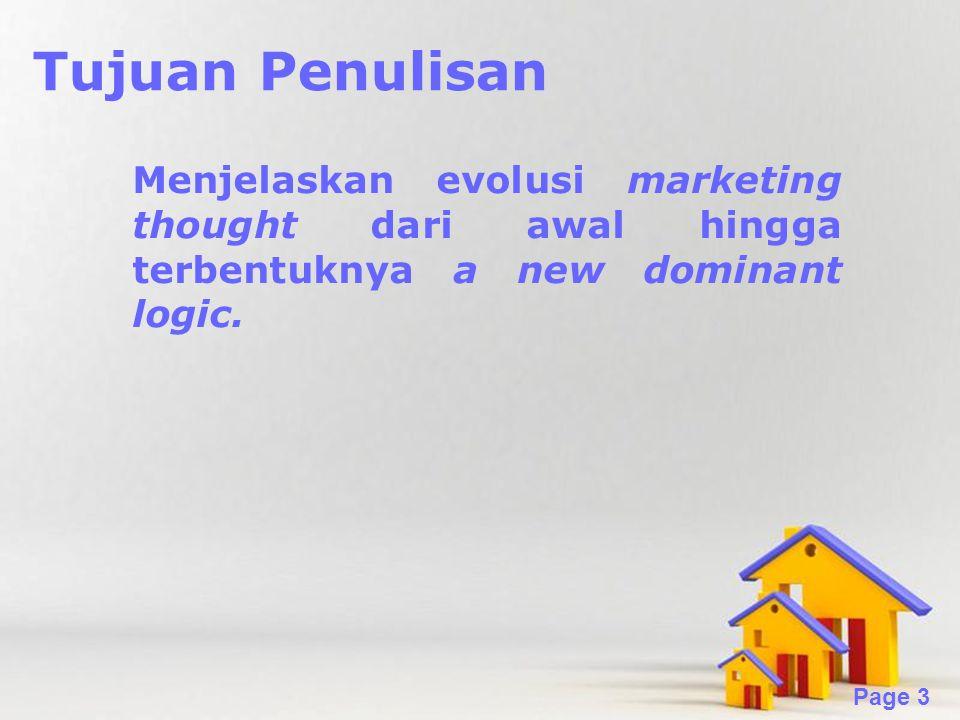 Tujuan Penulisan Menjelaskan evolusi marketing thought dari awal hingga terbentuknya a new dominant logic.