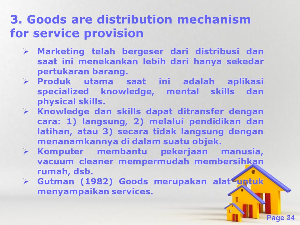 3. Goods are distribution mechanism for service provision