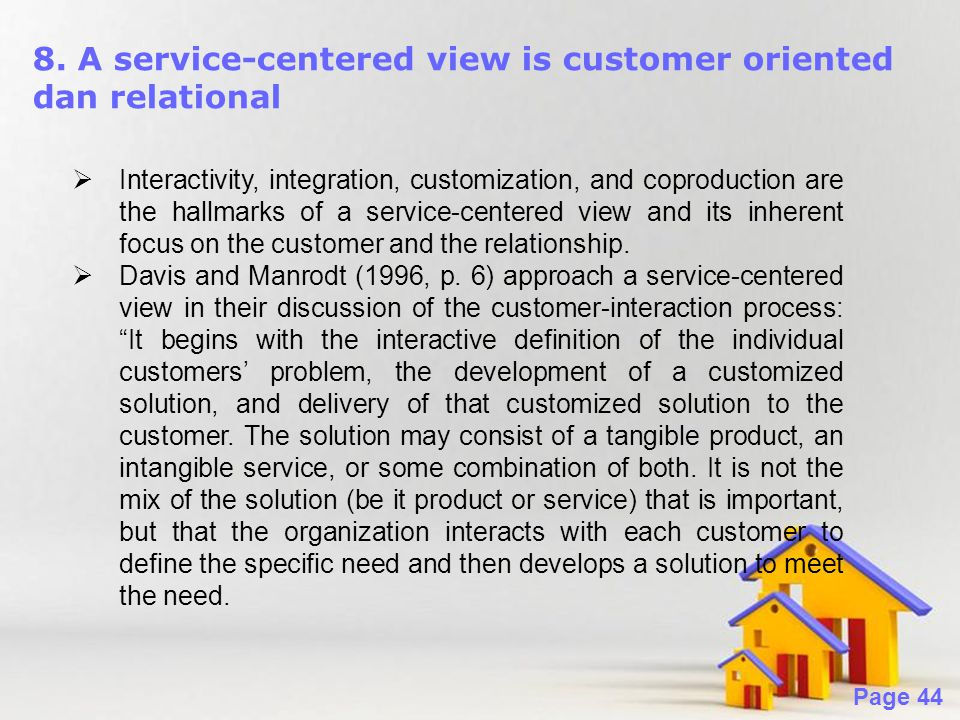8. A service-centered view is customer oriented dan relational