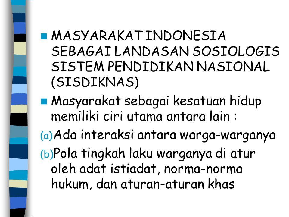 MASYARAKAT INDONESIA SEBAGAI LANDASAN SOSIOLOGIS SISTEM PENDIDIKAN NASIONAL (SISDIKNAS)