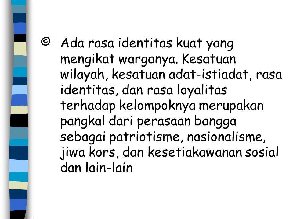 ©. Ada rasa identitas kuat yang mengikat warganya