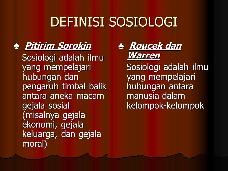 DEFINISI SOSIOLOGI ♣ Pitirim Sorokin