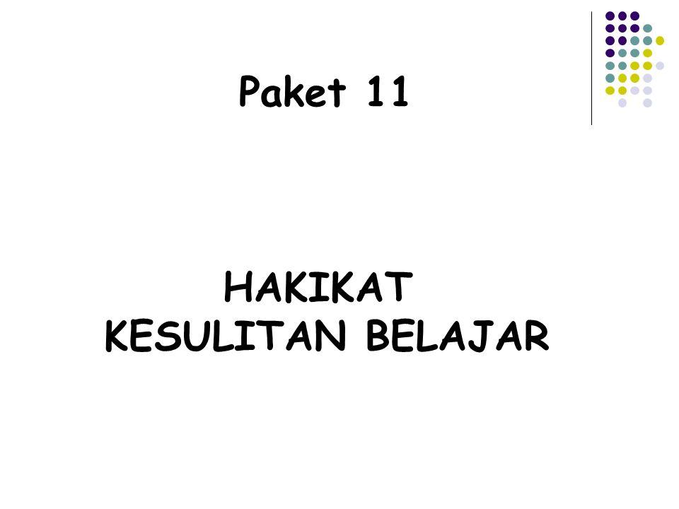 Paket 11 HAKIKAT KESULITAN BELAJAR