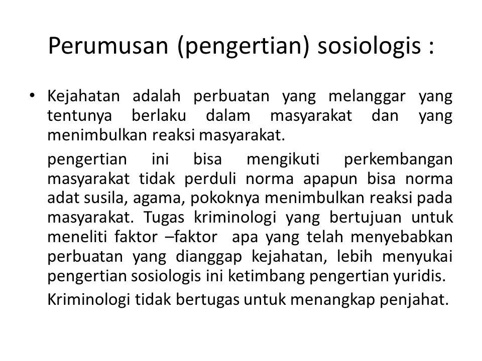 Perumusan (pengertian) sosiologis :