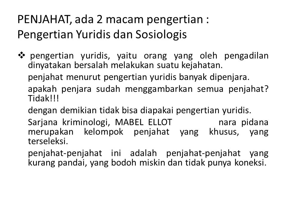 PENJAHAT, ada 2 macam pengertian : Pengertian Yuridis dan Sosiologis