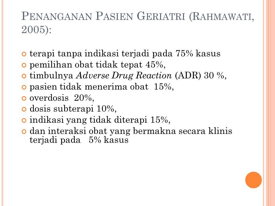 Penanganan Pasien Geriatri (Rahmawati, 2005):