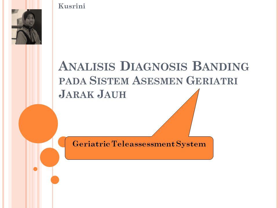 Analisis Diagnosis Banding pada Sistem Asesmen Geriatri Jarak Jauh