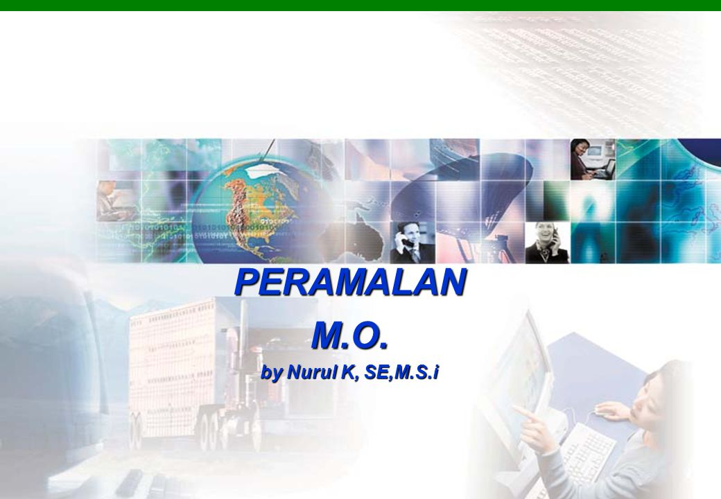 PERAMALAN M.O. by Nurul K, SE,M.S.i