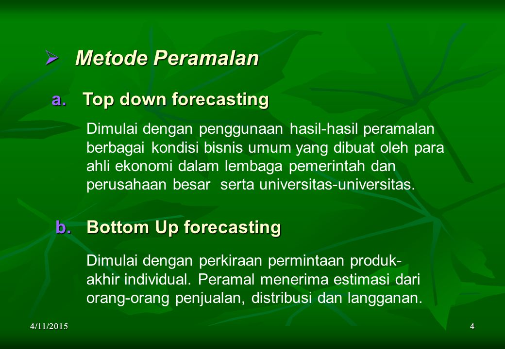 Metode Peramalan Top down forecasting Bottom Up forecasting