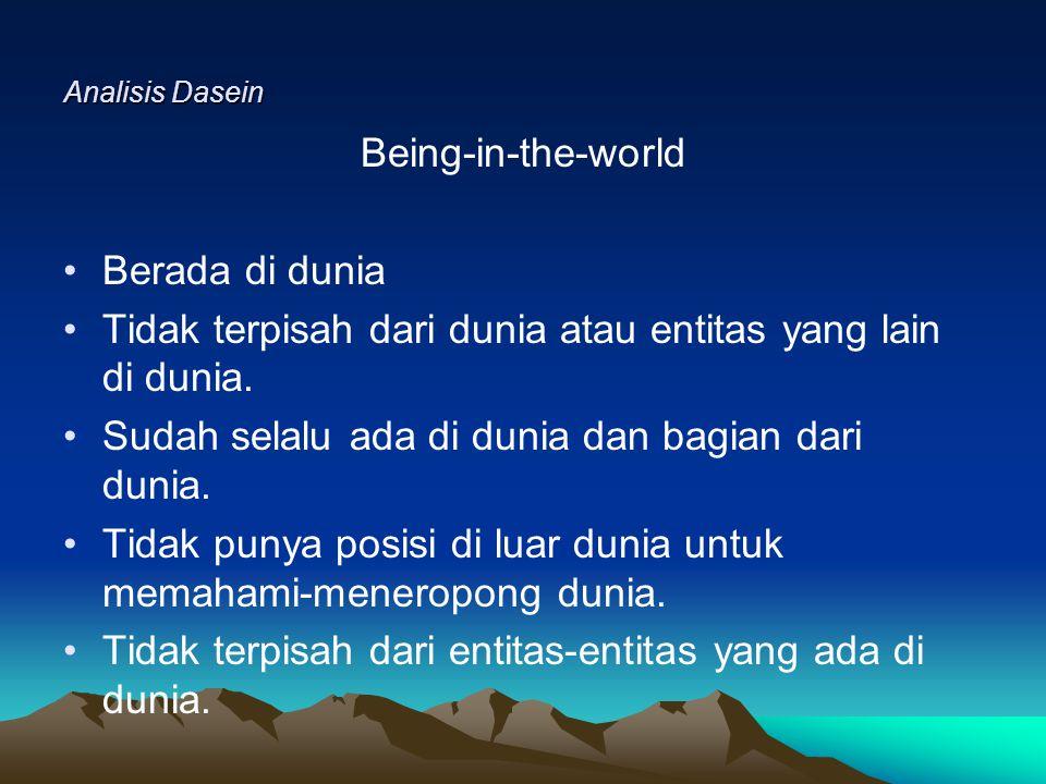Tidak terpisah dari dunia atau entitas yang lain di dunia.