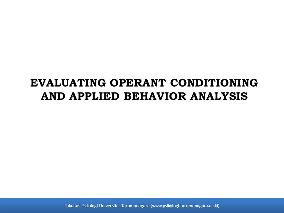 EVALUATING OPERANT CONDITIONING AND APPLIED BEHAVIOR ANALYSIS
