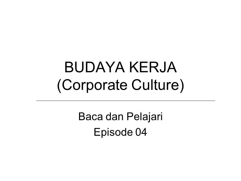 BUDAYA KERJA (Corporate Culture)
