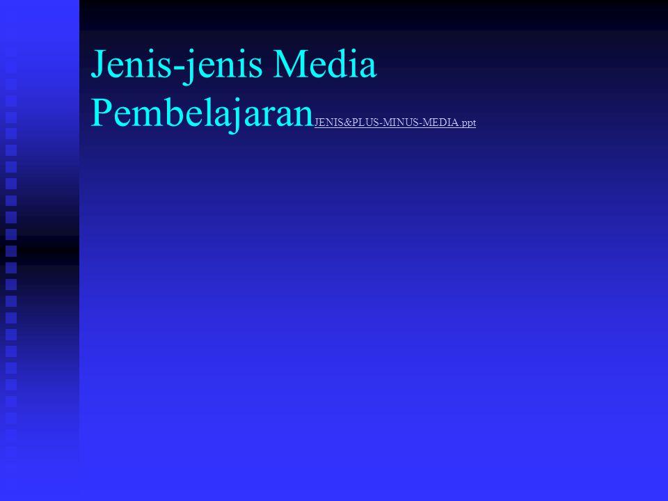 Jenis-jenis Media PembelajaranJENIS&PLUS-MINUS-MEDIA.ppt