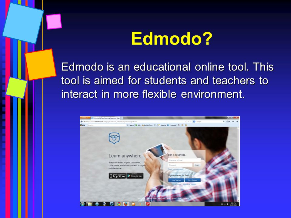 Edmodo. Edmodo is an educational online tool.