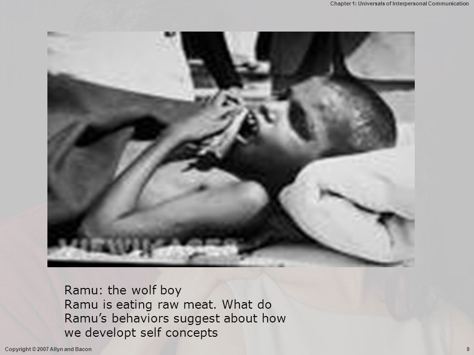 Ramu: the wolf boy Ramu is eating raw meat. What do Ramu's behaviors suggest about how we developt self concepts.