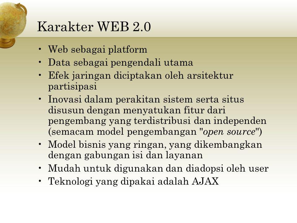 Karakter WEB 2.0 Web sebagai platform Data sebagai pengendali utama