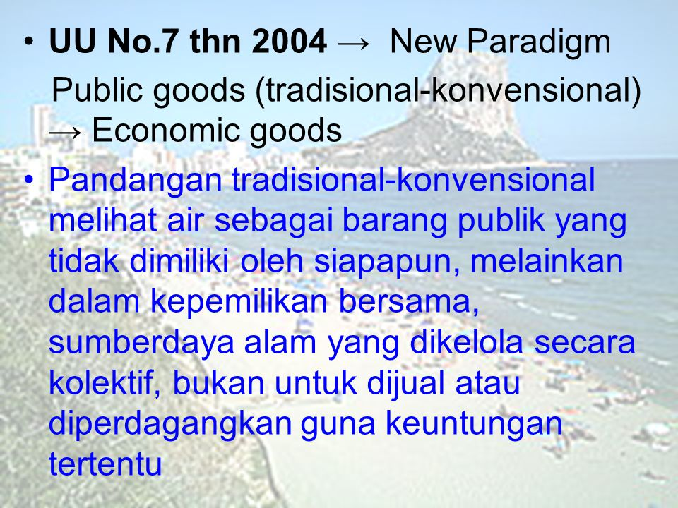 UU No.7 thn 2004 → New Paradigm Public goods (tradisional-konvensional) → Economic goods.