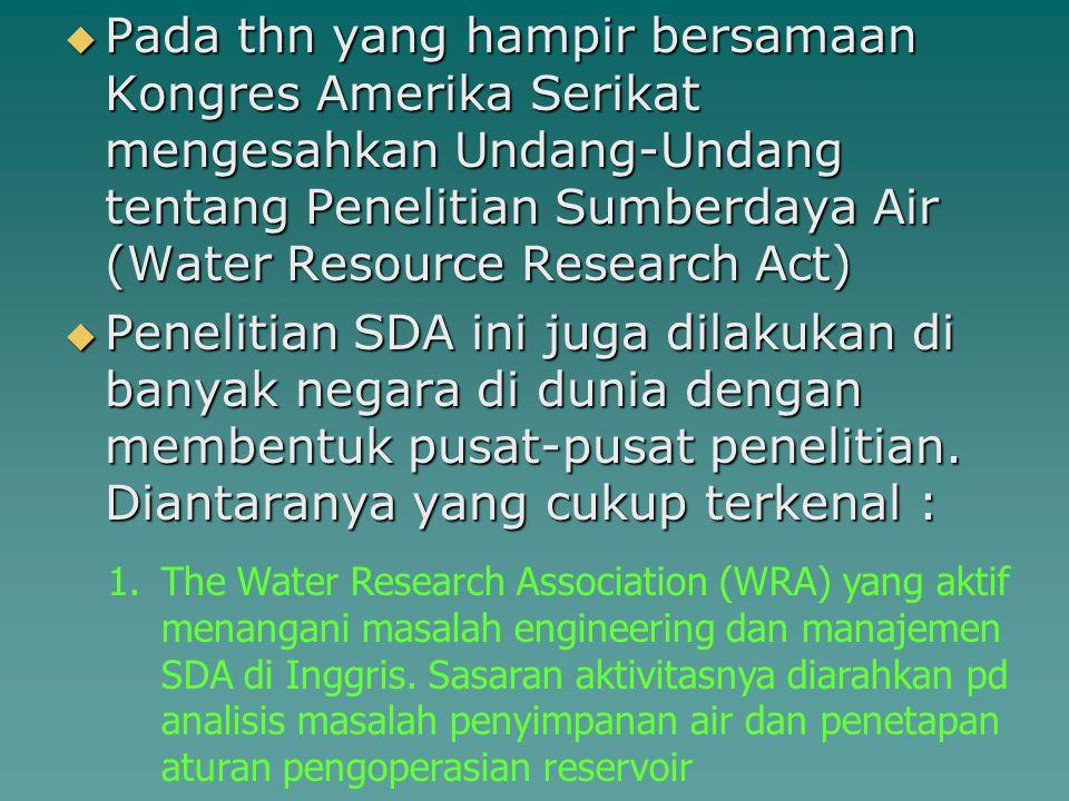 Pada thn yang hampir bersamaan Kongres Amerika Serikat mengesahkan Undang-Undang tentang Penelitian Sumberdaya Air (Water Resource Research Act)