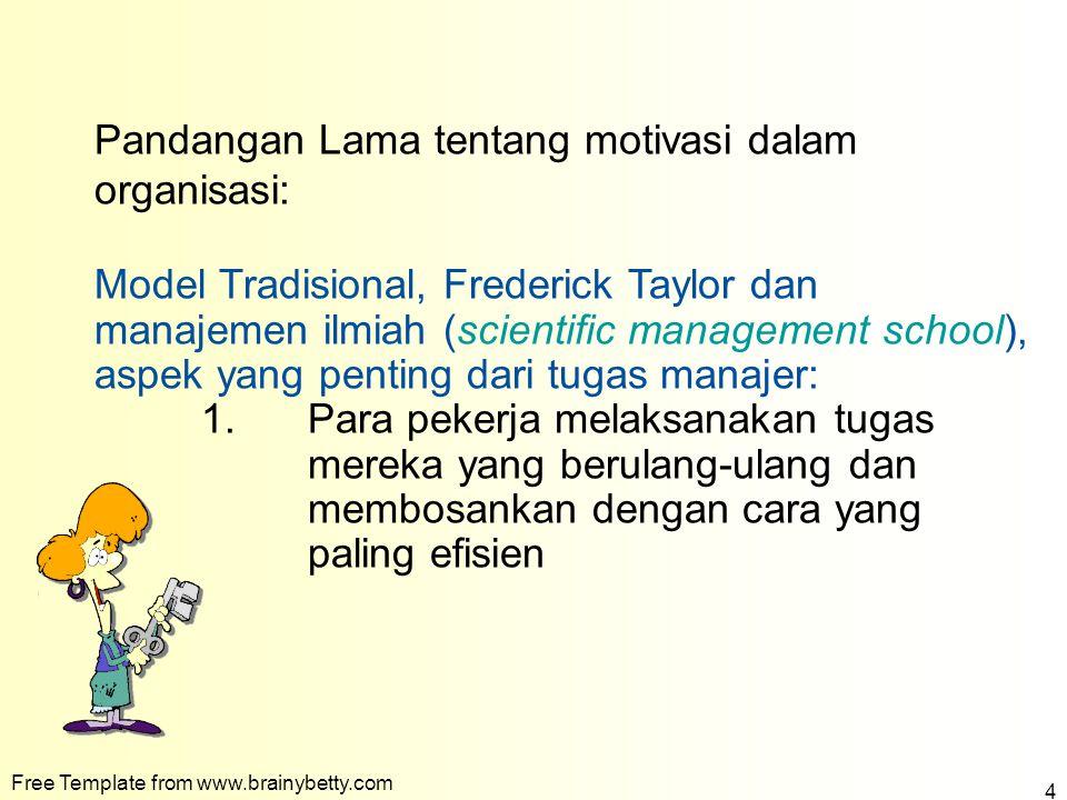Pandangan Lama tentang motivasi dalam organisasi: