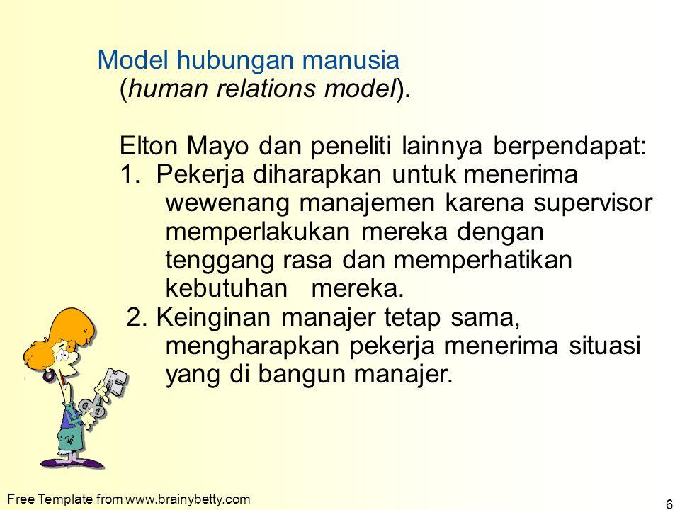 Model hubungan manusia (human relations model).