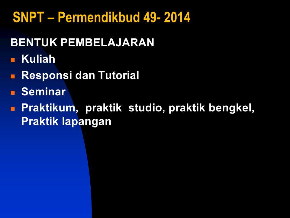 SNPT – Permendikbud 49- 2014 BENTUK PEMBELAJARAN Kuliah