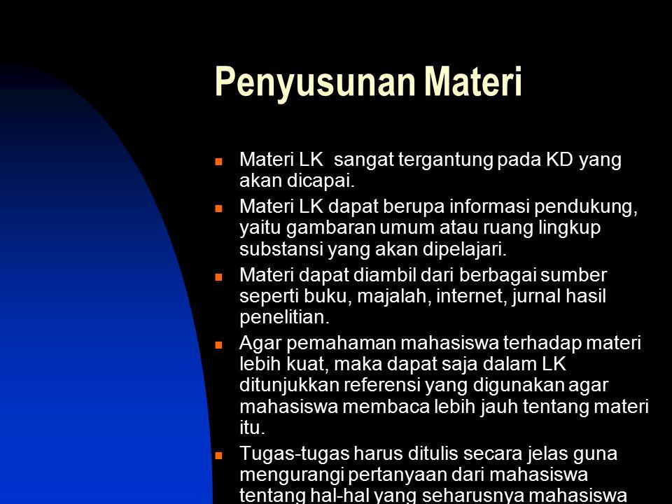 Penyusunan Materi Materi LK sangat tergantung pada KD yang akan dicapai.