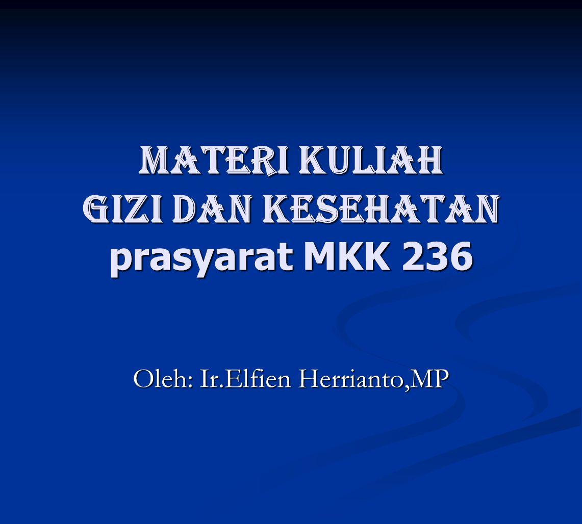 Materi kuliah GIZI DAN KESEHATAN prasyarat MKK 236