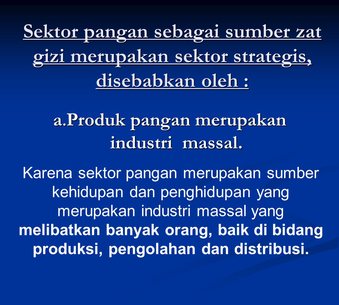 a.Produk pangan merupakan industri massal.
