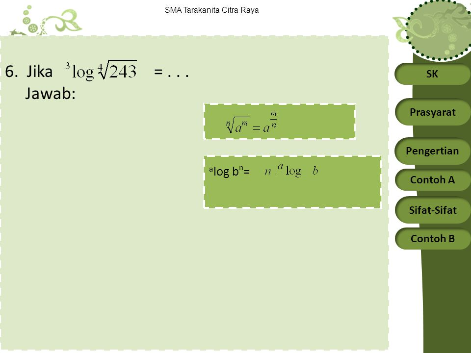 6. Jika = . . . Jawab: alog bn=