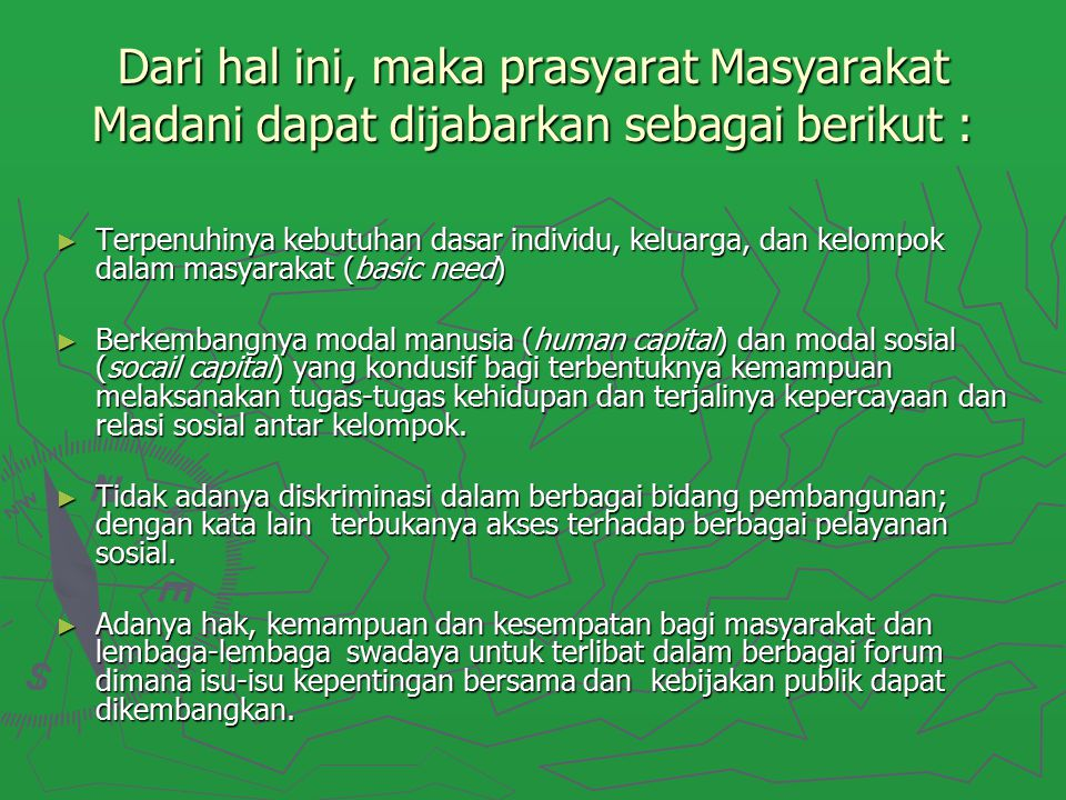 Dari hal ini, maka prasyarat Masyarakat Madani dapat dijabarkan sebagai berikut :