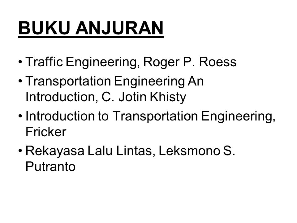 BUKU ANJURAN Traffic Engineering, Roger P. Roess
