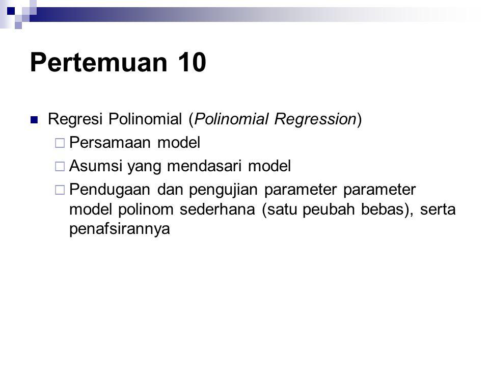 Pertemuan 10 Regresi Polinomial (Polinomial Regression)