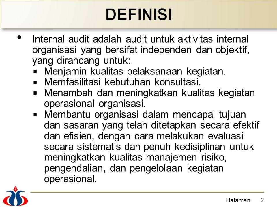 DEFINISI Internal audit adalah audit untuk aktivitas internal organisasi yang bersifat independen dan objektif, yang dirancang untuk: