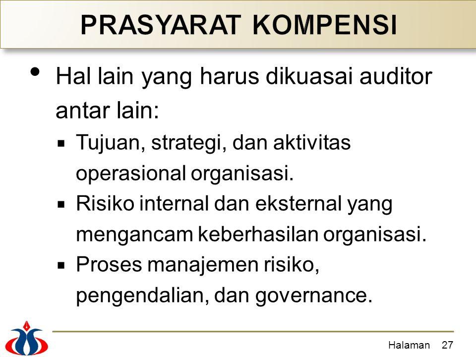 PRASYARAT KOMPENSI Hal lain yang harus dikuasai auditor antar lain: