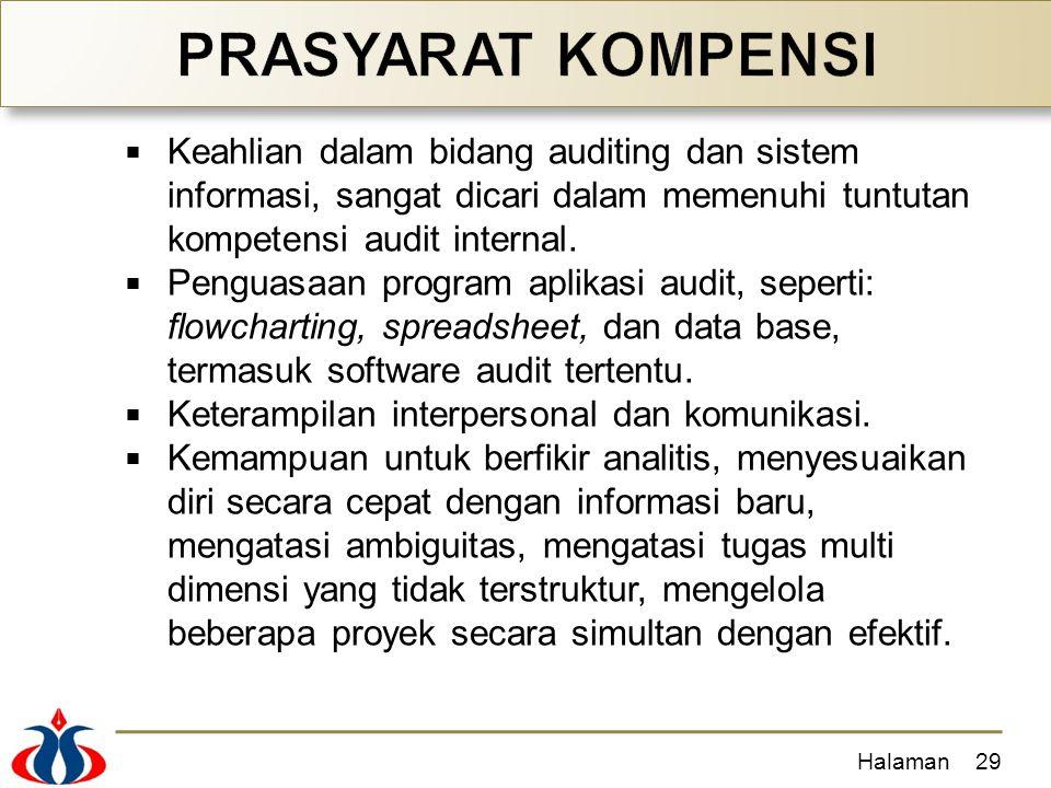 PRASYARAT KOMPENSI Keahlian dalam bidang auditing dan sistem informasi, sangat dicari dalam memenuhi tuntutan kompetensi audit internal.