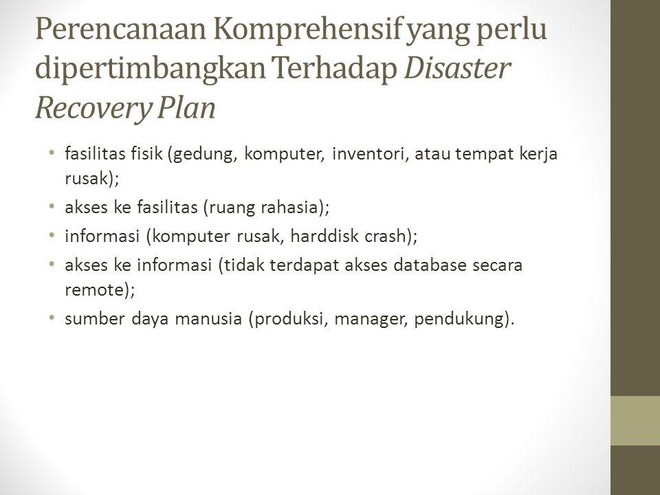 Perencanaan Komprehensif yang perlu dipertimbangkan Terhadap Disaster Recovery Plan