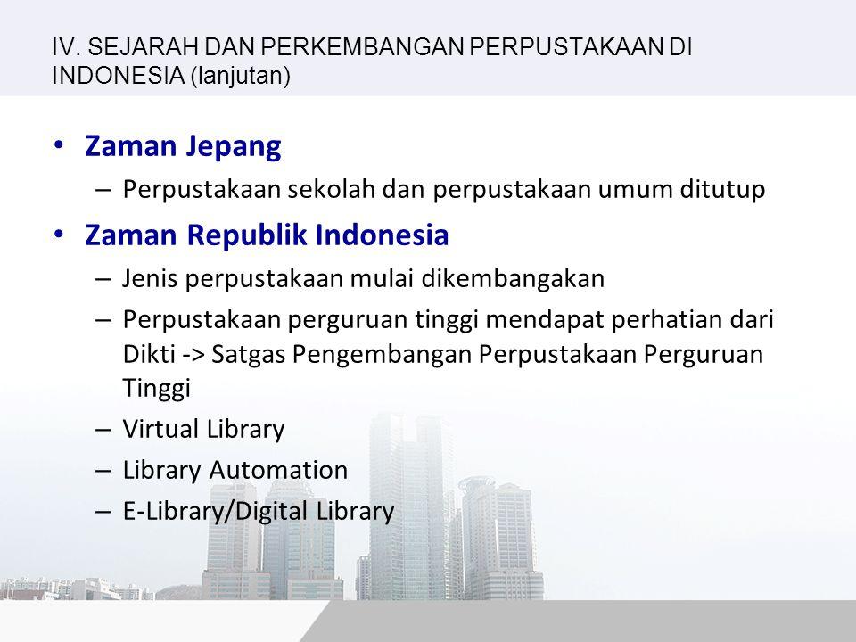 IV. SEJARAH DAN PERKEMBANGAN PERPUSTAKAAN DI INDONESIA (lanjutan)
