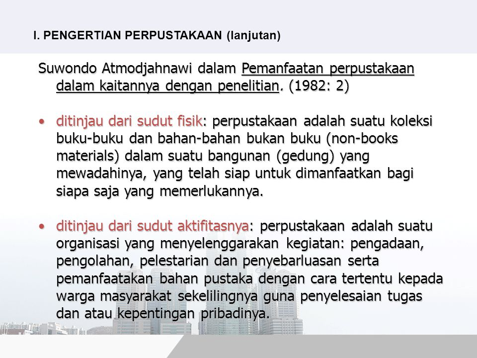 I. PENGERTIAN PERPUSTAKAAN (lanjutan)