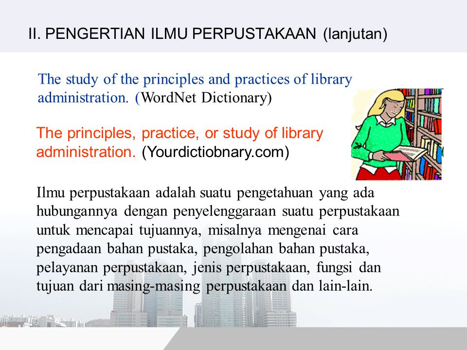 II. PENGERTIAN ILMU PERPUSTAKAAN (lanjutan)