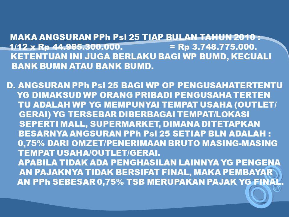 MAKA ANGSURAN PPh Psl 25 TIAP BULAN TAHUN 2010 :