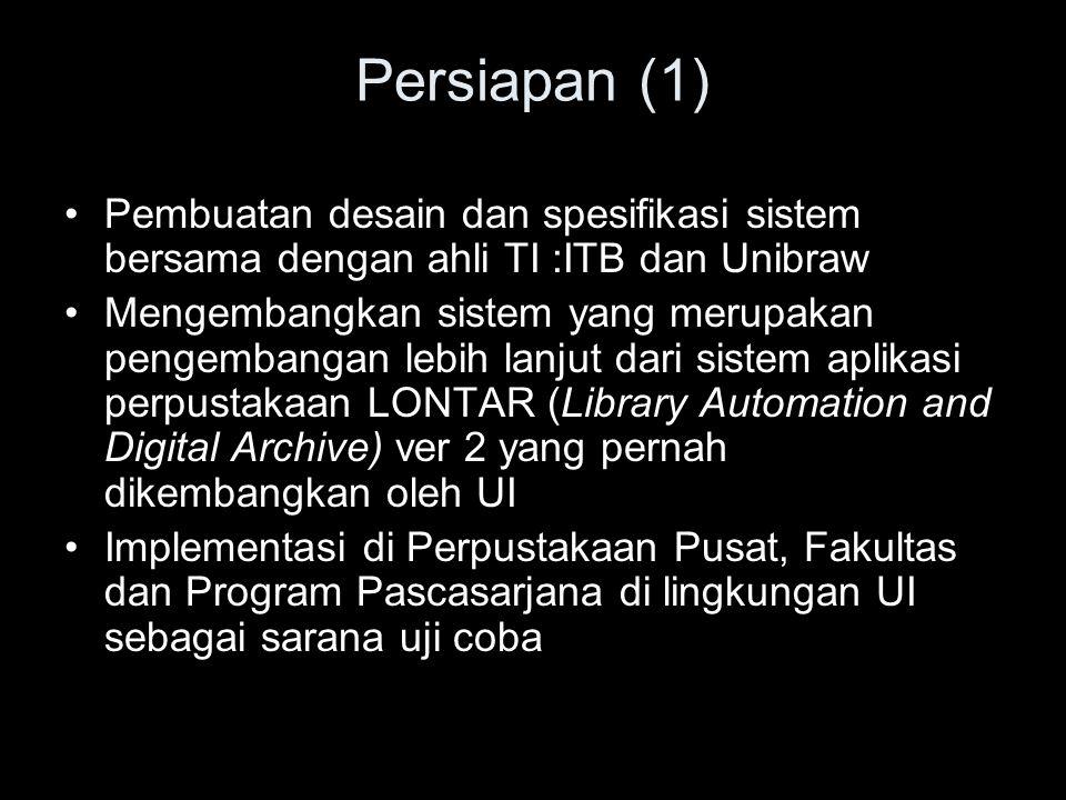 Persiapan (1) Pembuatan desain dan spesifikasi sistem bersama dengan ahli TI :ITB dan Unibraw.