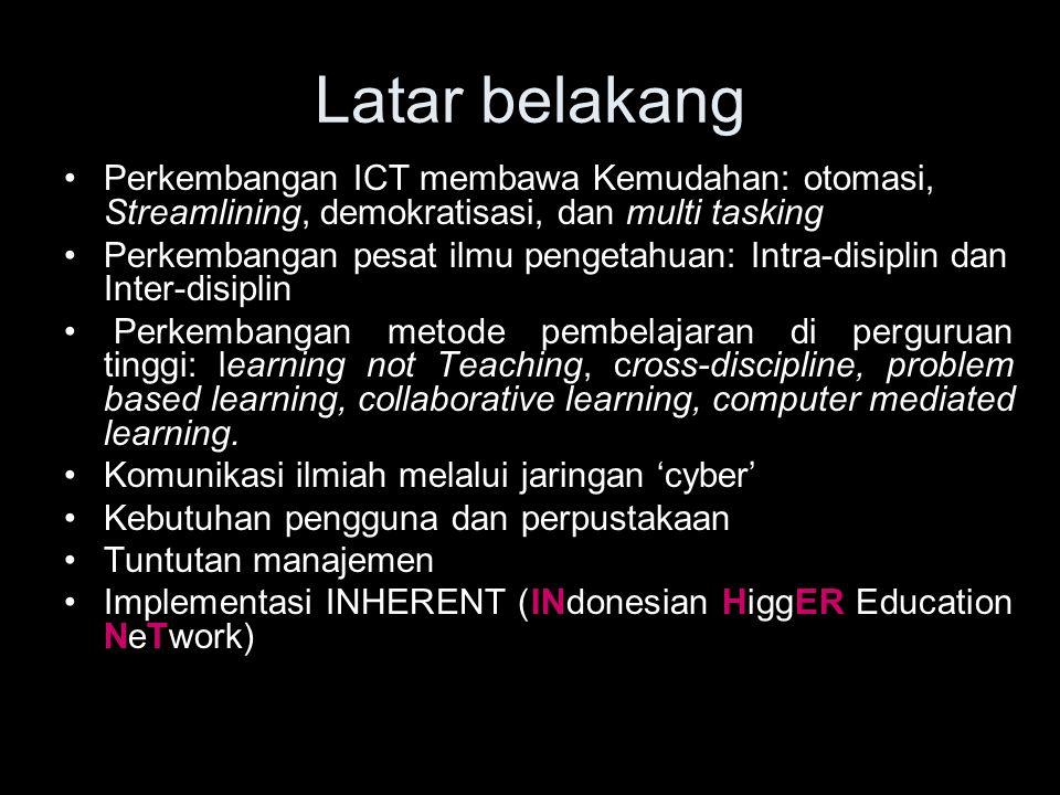 Latar belakang Perkembangan ICT membawa Kemudahan: otomasi, Streamlining, demokratisasi, dan multi tasking.