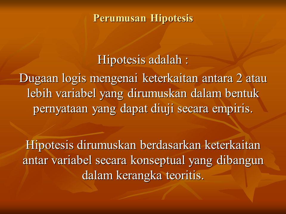 Perumusan Hipotesis Hipotesis adalah :