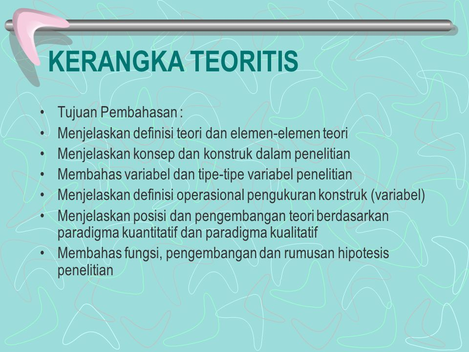 KERANGKA TEORITIS Tujuan Pembahasan :