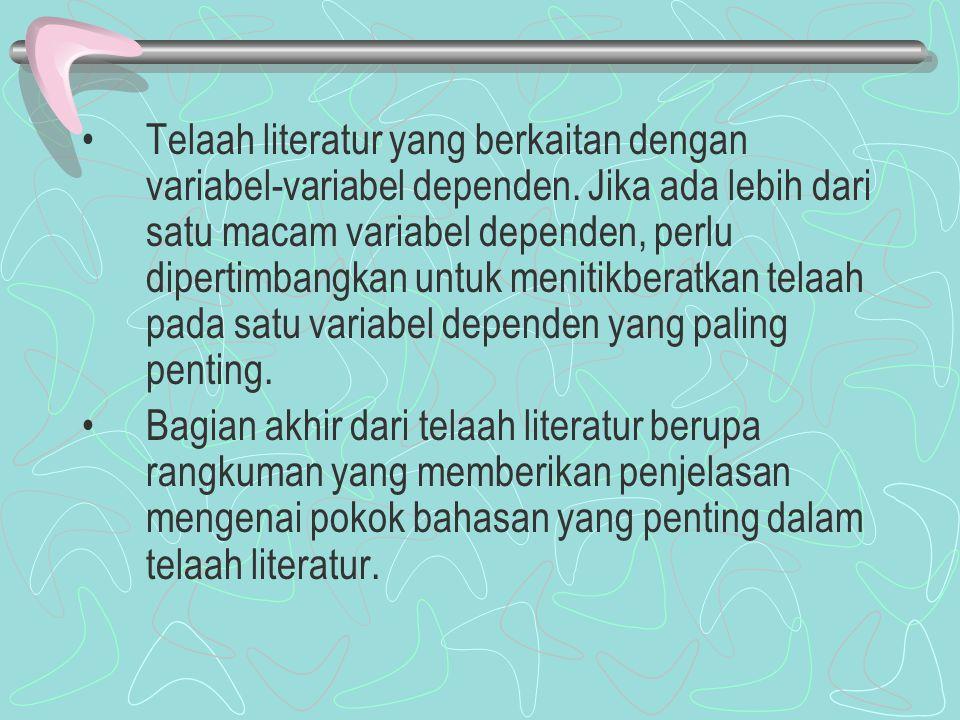 Telaah literatur yang berkaitan dengan variabel-variabel dependen
