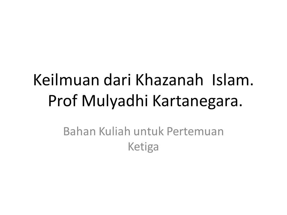 Keilmuan dari Khazanah Islam. Prof Mulyadhi Kartanegara.